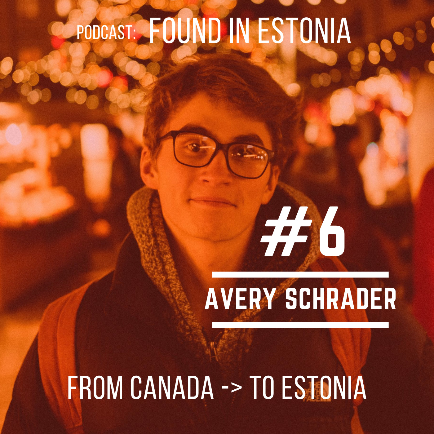#6 Avery Schrader - From Canada to Estonia