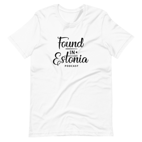 Found in Estonia podcast white tshirt