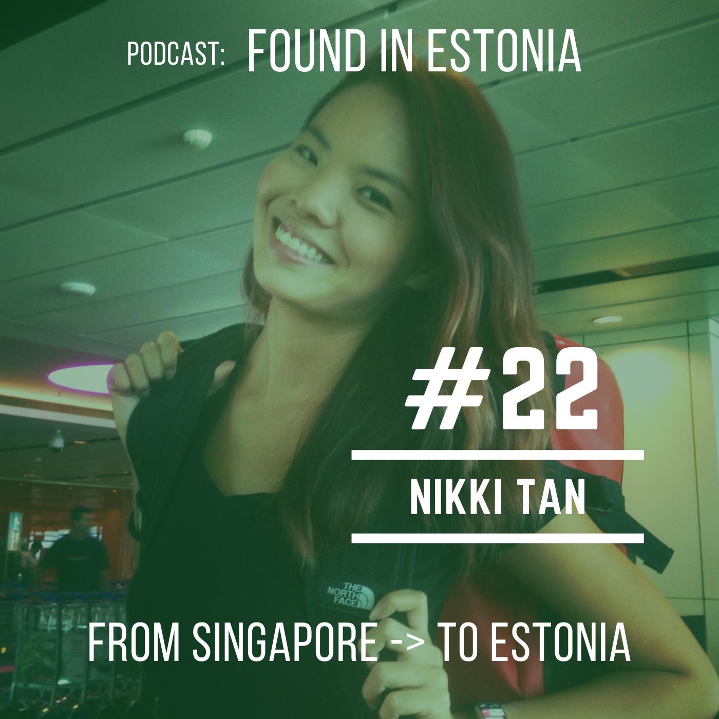 #22 Nikki Tan from Singapore to Estonia