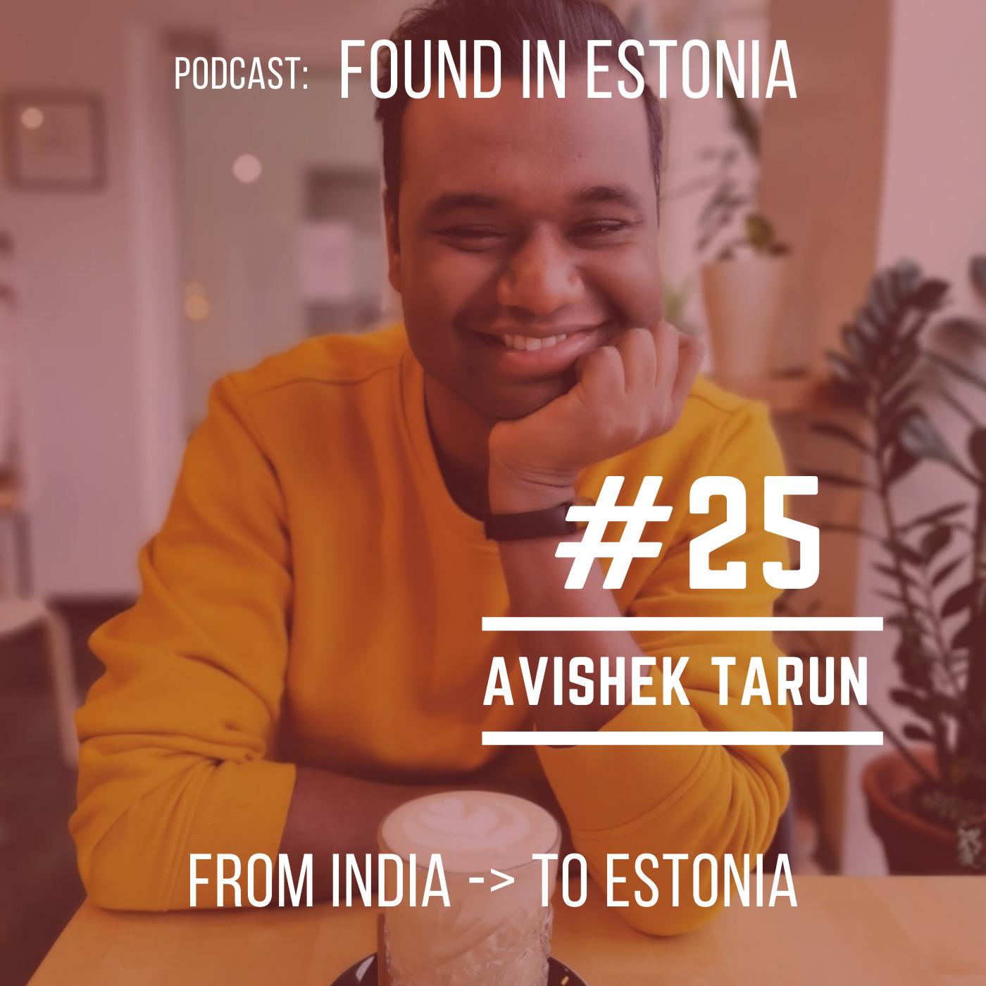 #25 Avishek Tarun from India to Estonia