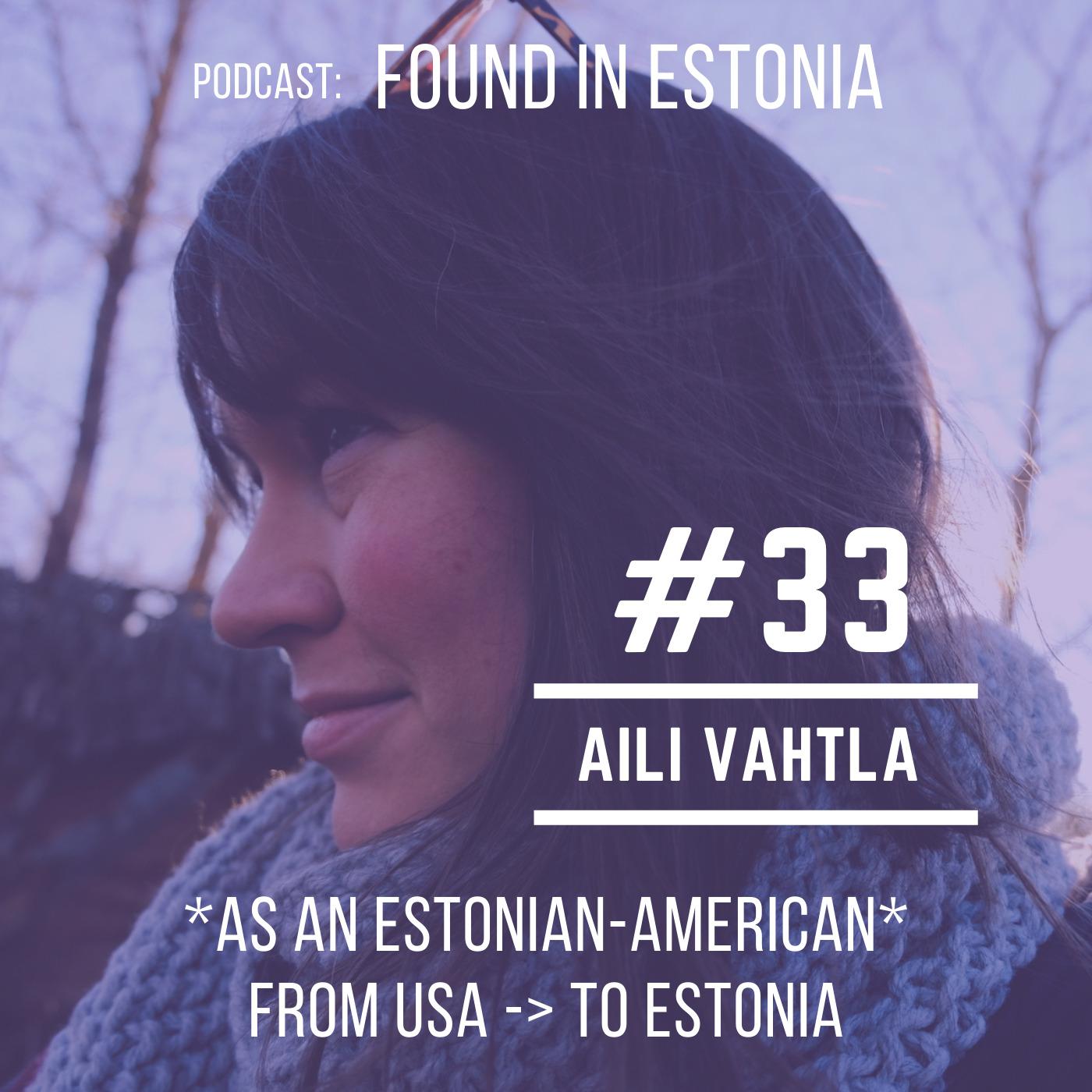 #33 Aili Vahtla from USA to Estonia: growing up as Estonian American