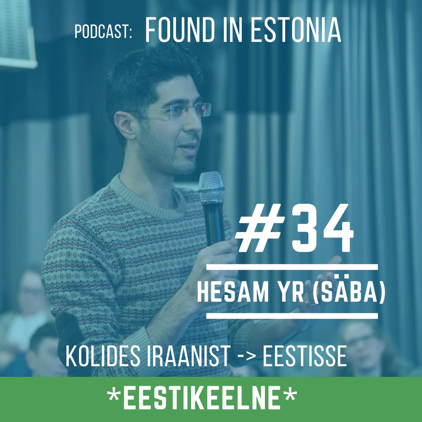 #34 Hesam YR (Säba): kolides Iraanist Eestisse