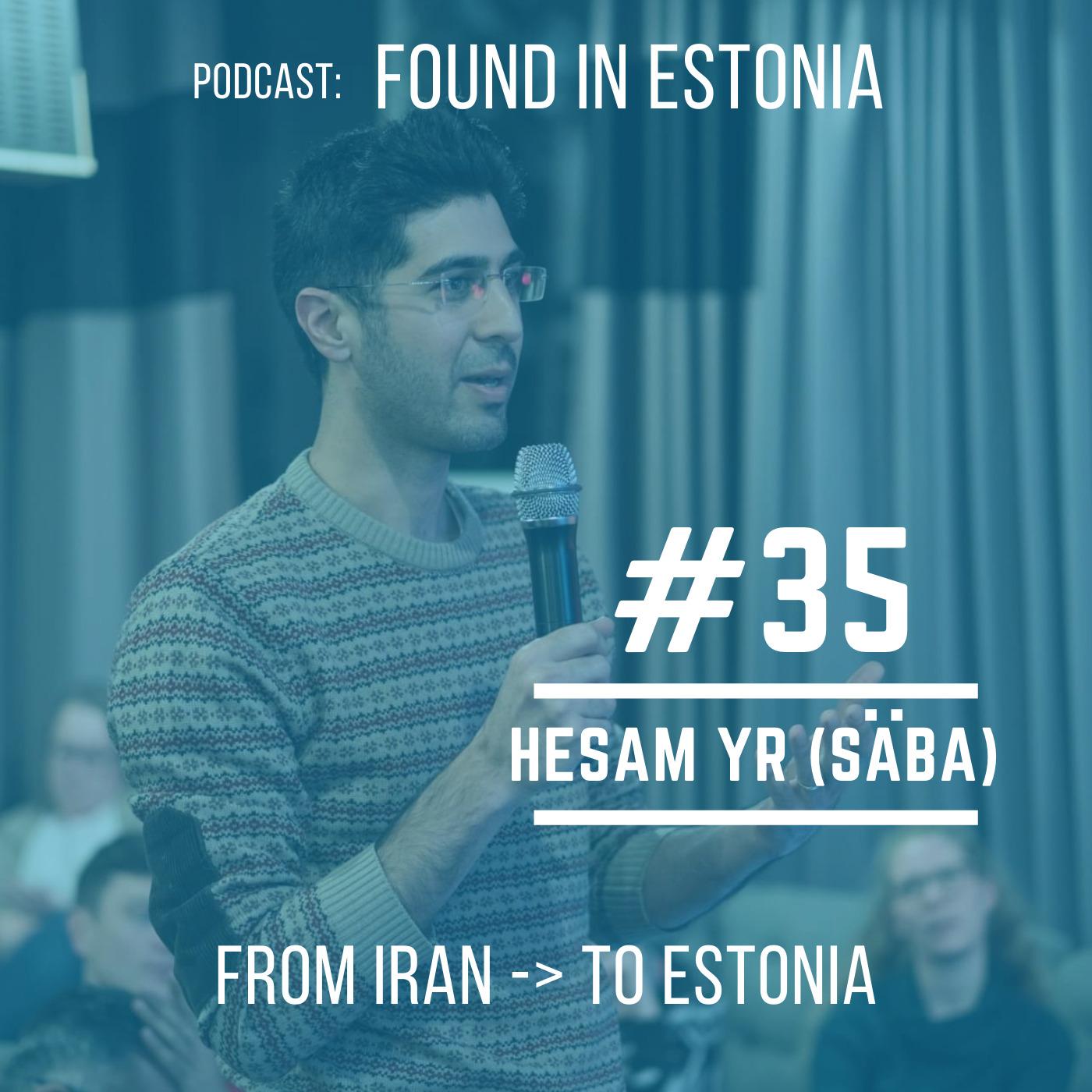 #35 Hesam YR (Säba): from Iran to Estonia