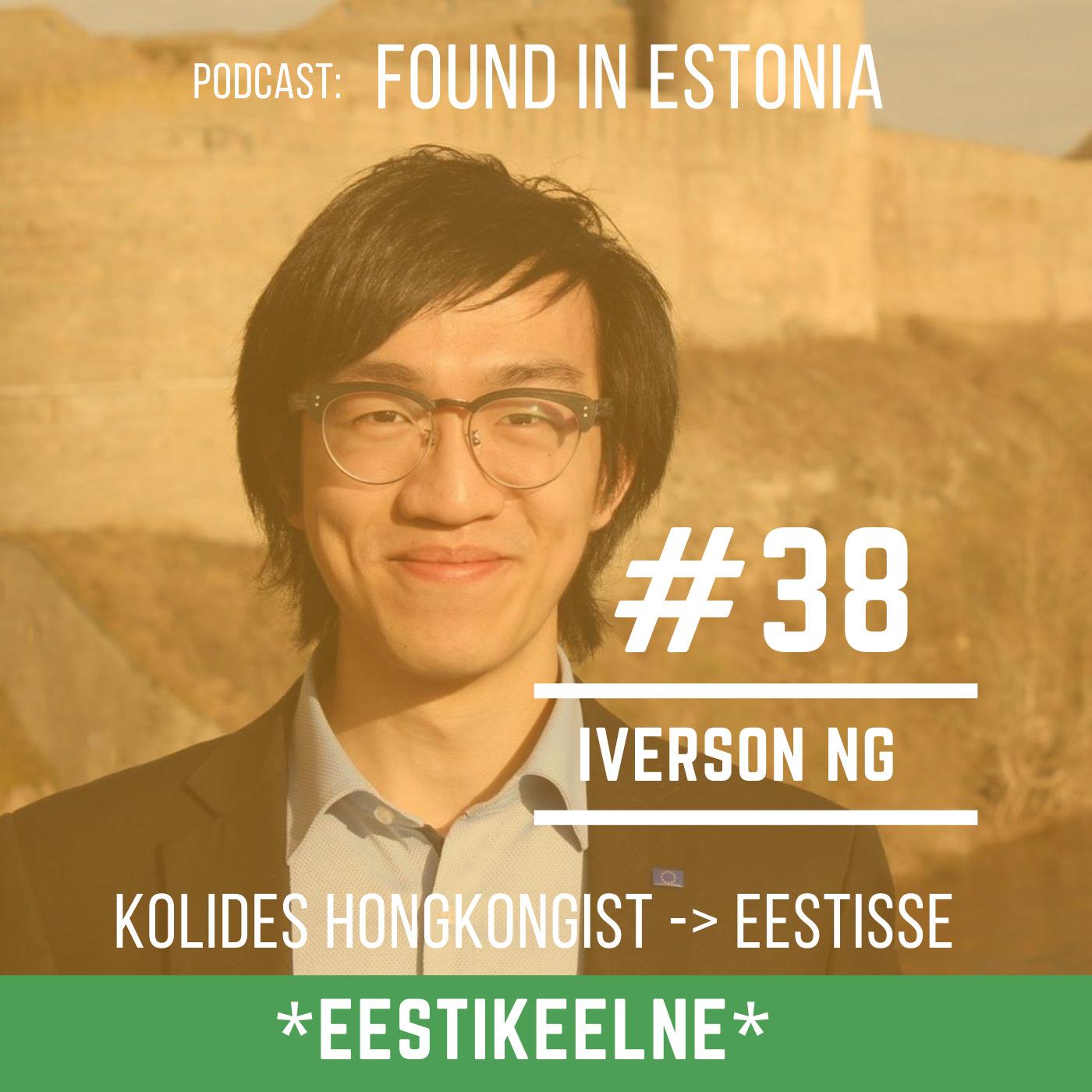 *EST* #38-Iverson Ng - kolides Hongkongist Eestisse