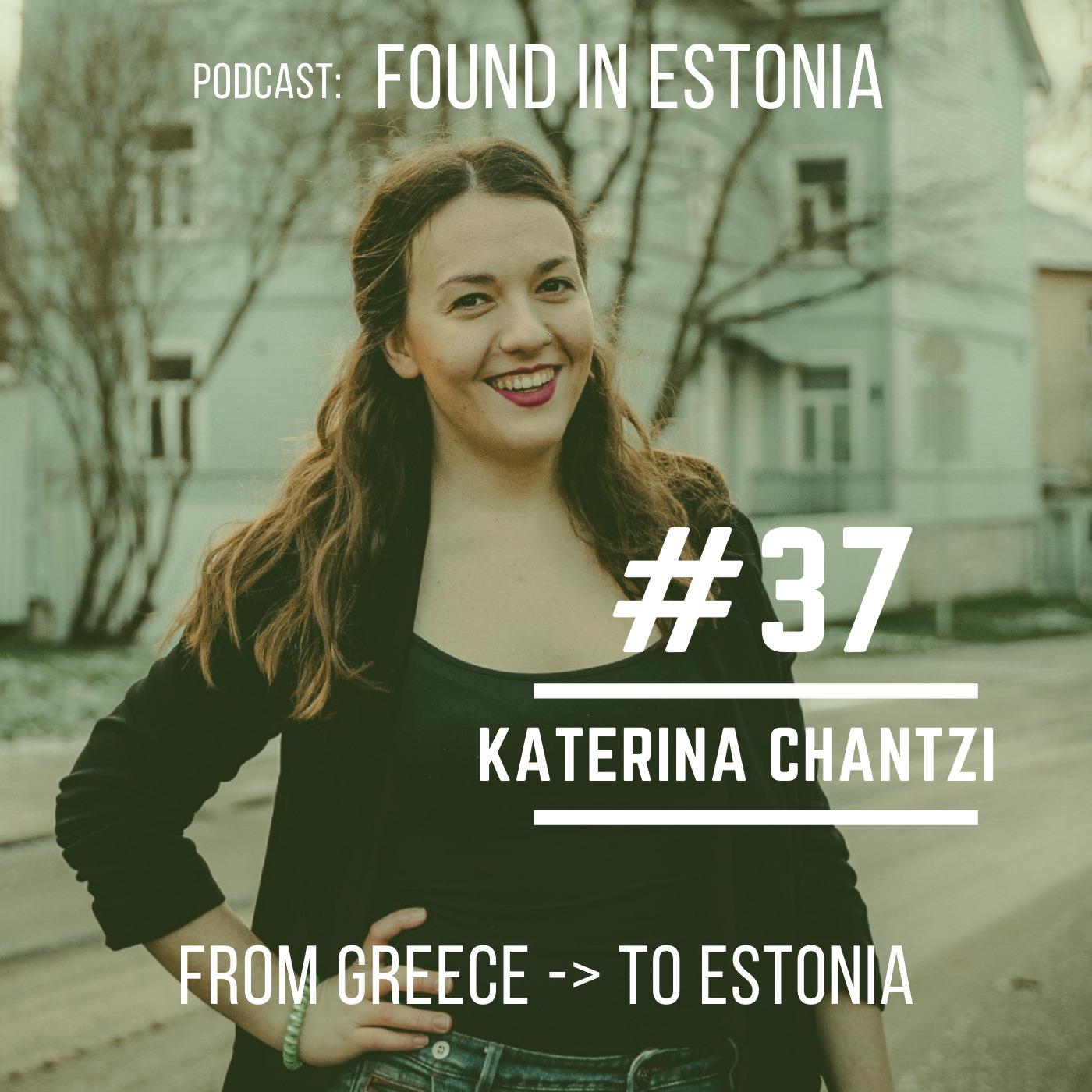#37 Katerina Chantzi from Greece to Estonia