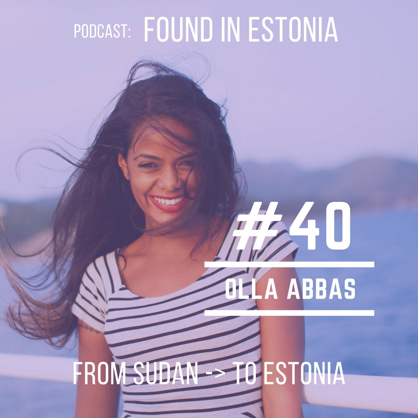 #40 Olla Abbas from Sudan to Estonia
